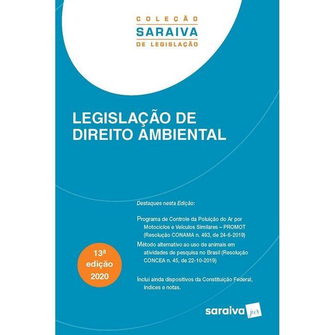 LEGISLACAO DE DIREITO AMBIENTAL - COLECAO SARAIVA DE LEGISLACAO