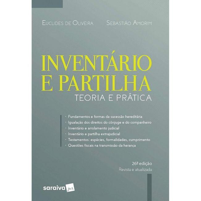 INVENTARIO E PARTILHA - DIREITO DAS SUCESSOES TEORIA E PRATICA