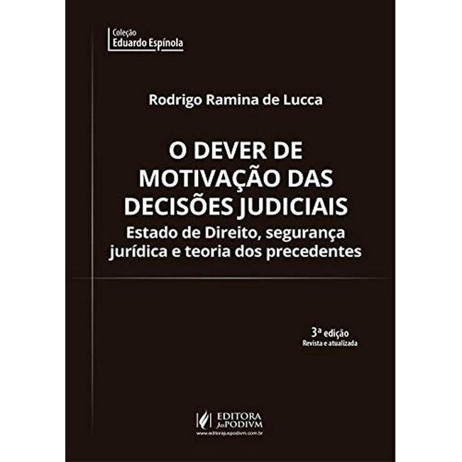 COLECAO EDUARDO ESPINOLA - O DEVER DE MOTIVACAO DAS DECISOES JUDICIAIS