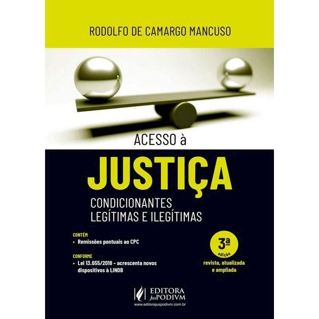 ACESSO A JUSTICA - CONDICIONANTES, LEGITIMA E ILEGITIMA