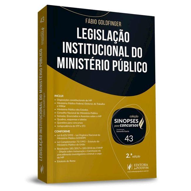 COLECAO SINOPSES PARA CONCURSOS V43 - LEGISLACAO INSTITUCIONAL DO MINISTERIO PUBLICO