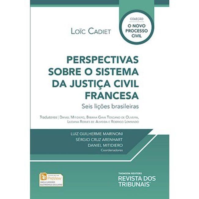 COLECAO O NOVO PROCESSO CIVIL - PERSPECTIVA SOBRE A JUSTICAS DO SISTEMA CIVIL FRANCES