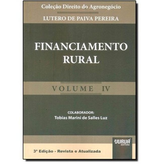 COLECAO DIREITO DO AGRONEGOCIO V04 - FINANCIAMENTO RURAL
