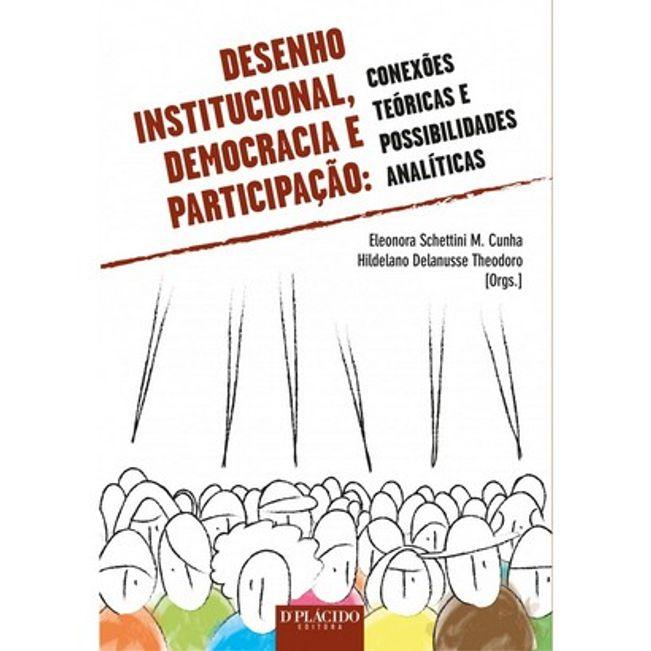 DESENHO INSTITUCIONAL, DEMOCRACIA E PARTICIPACAO